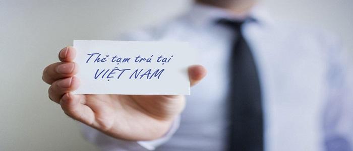 Thủ tục làm thẻ tạm trú cho người nước ngoài tại Việt Nam